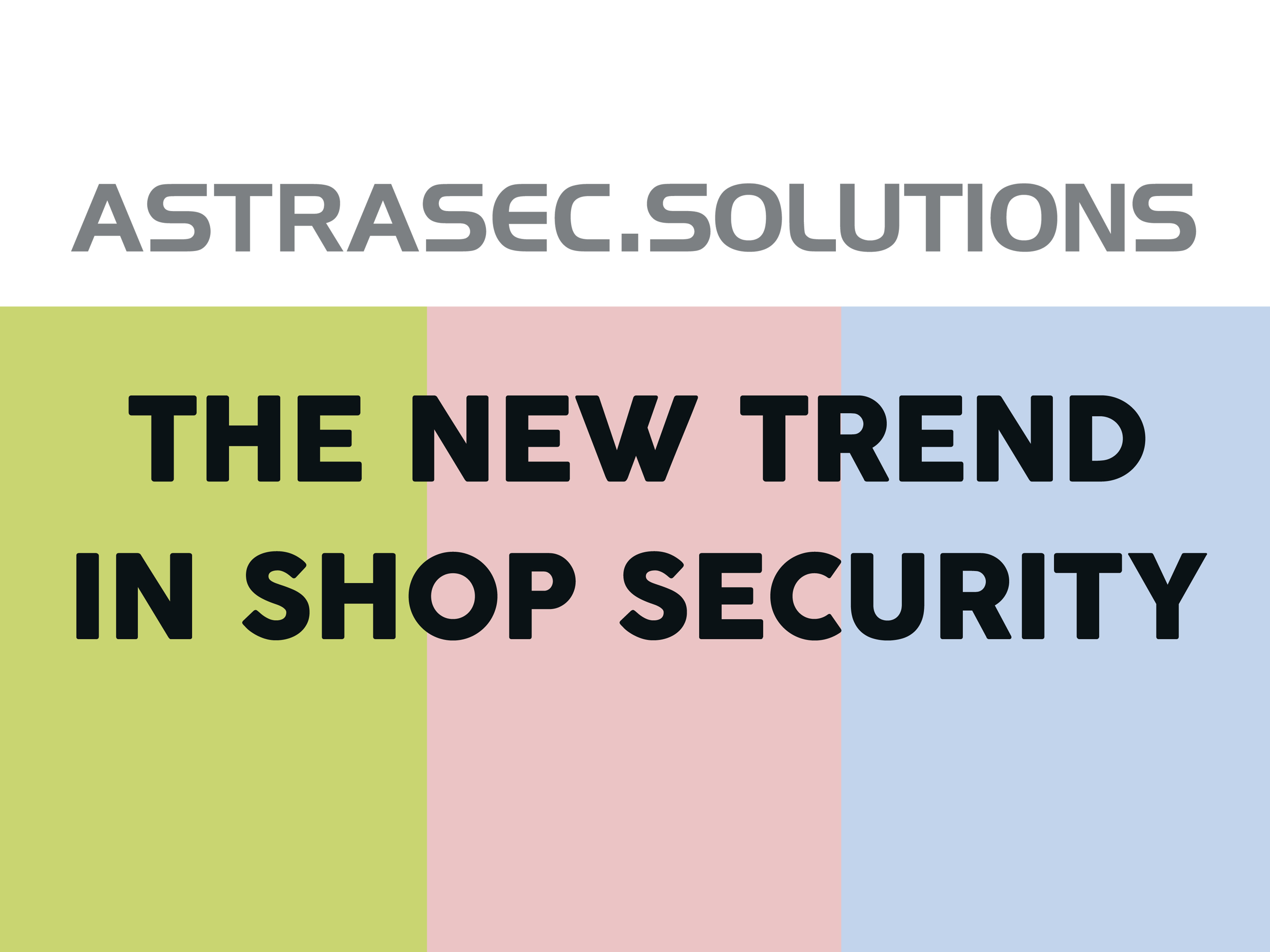 Astrasec The new trend in shop security